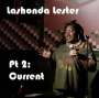 Artwork for Lashonda Lester Pt. 2: Current