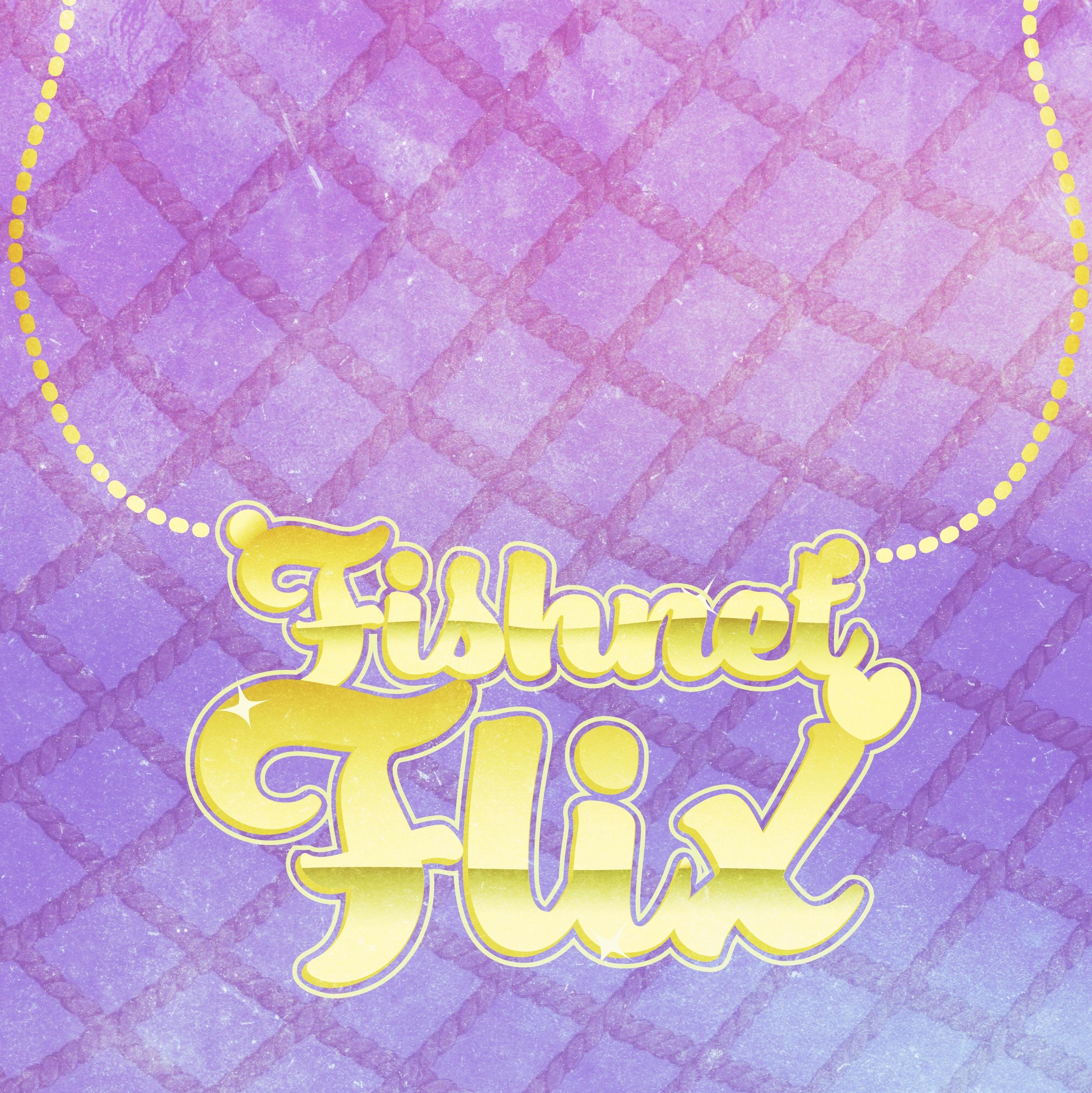 Fishnet Flix show art