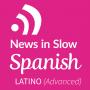 Artwork for Advanced Spanish Latino - 119 - International news from a Spanish perspective