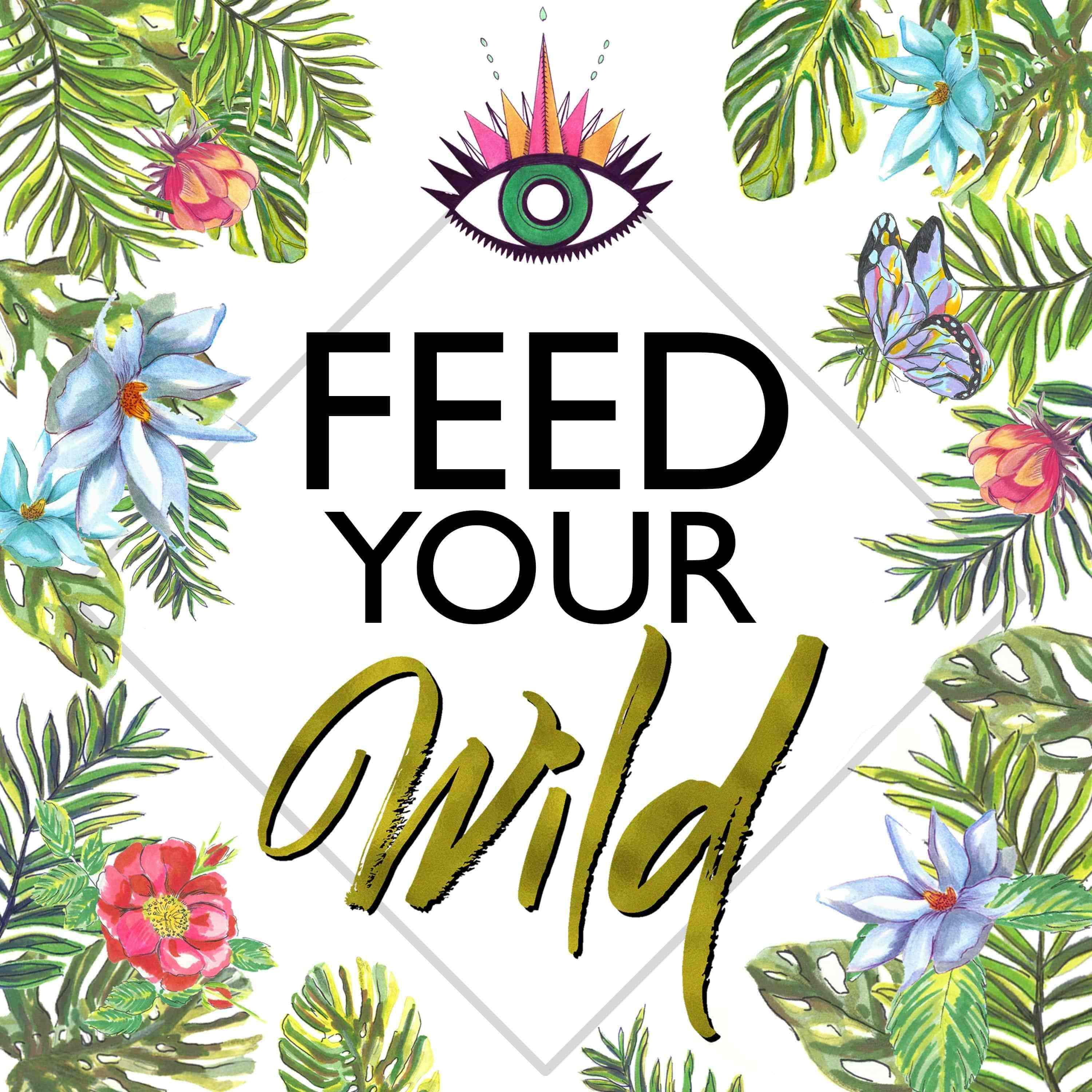 Feed Your Wild with Venessa Rodriguez show art