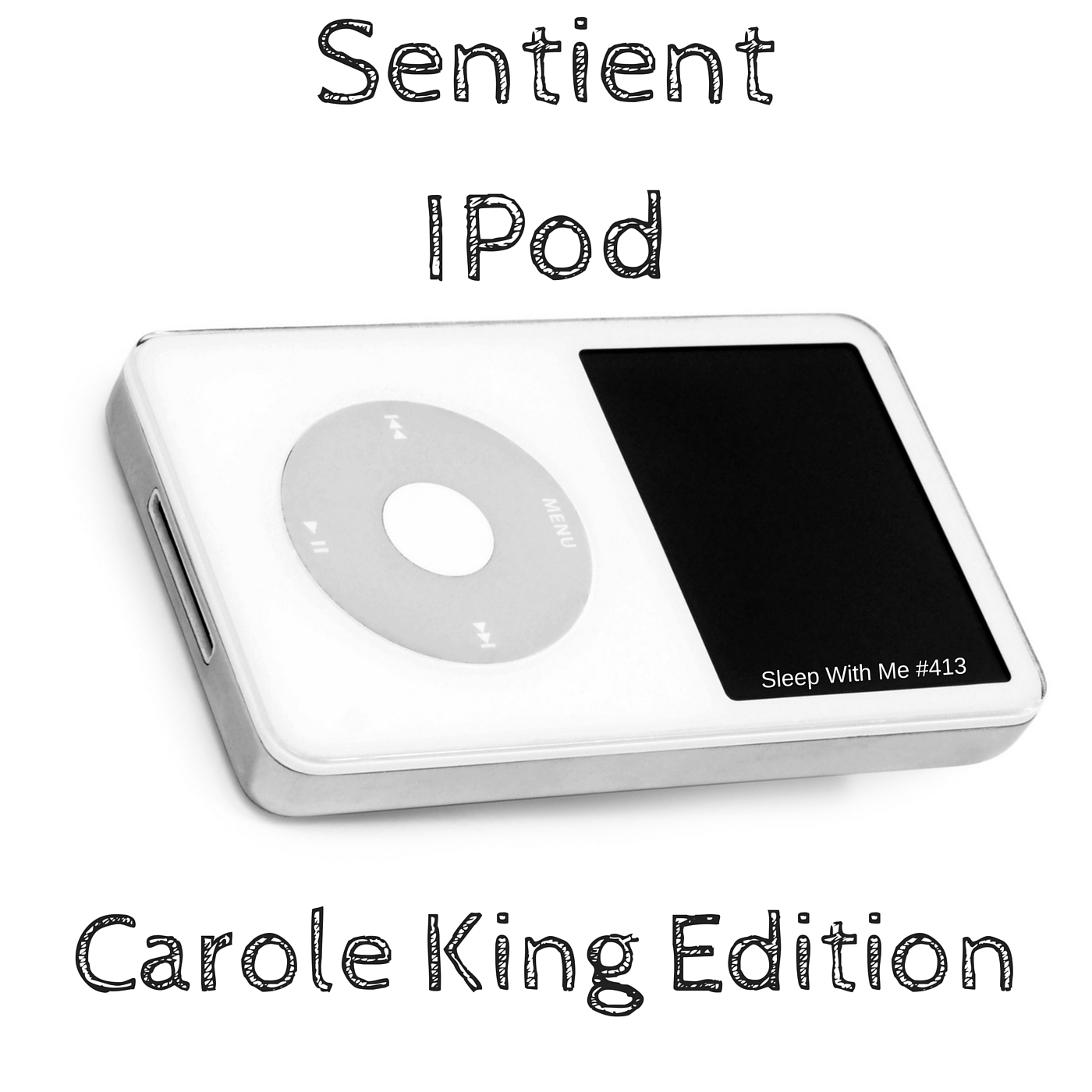 Sentient Ipod - Carole King Edition Pt1 - Sleep With Me #413