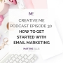 Artwork for Episode 30 How to Get Started With Email Marketing