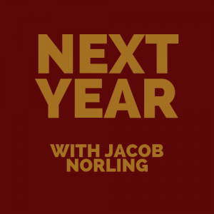 Next Year with Jacob Norling