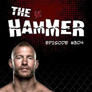 The Hammer MMA Radio - Episode 304