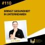 Artwork for #110 Bringt Gesundheit in Unternehmen - Interview mit Dirk Keller