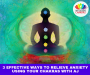 Artwork for 3 Effective Ways To Relieve Anxiety Using Your Chakras With AJ