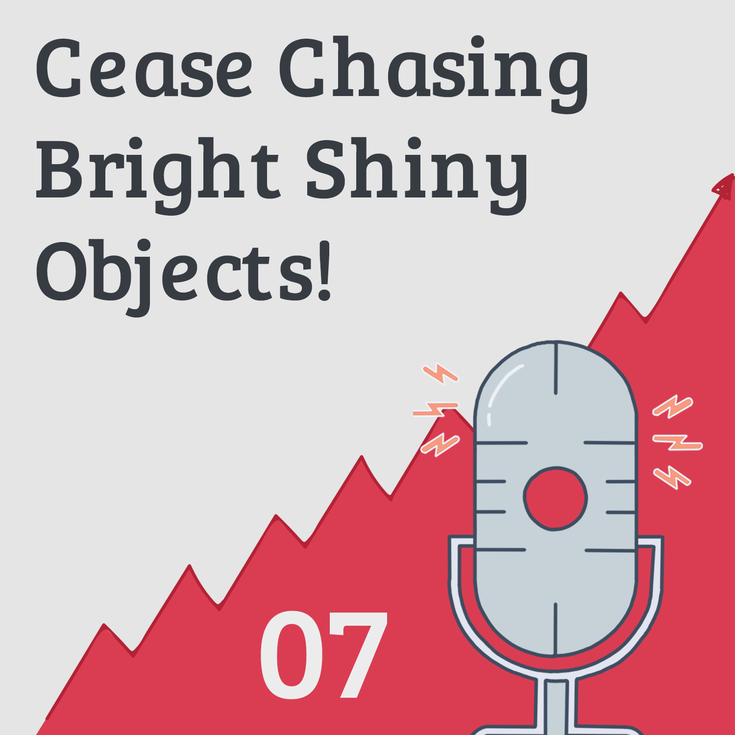 Your Job is to Ship 1: Are You Chasing Bright Shiny Objects?