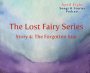 """Artwork for STORY 4 of the Lost Fairy Series, """"The Forgotten Star"""""""
