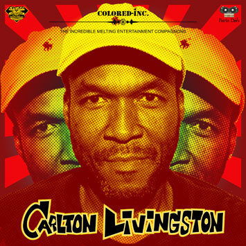 Colored-Inc. presents Carlton Livingston