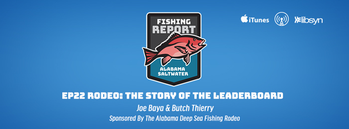 Alabama Saltwater Fishing Report | Alabama Deep Sea Fishing Rodeo | Podcast | Leaderboard | 2018
