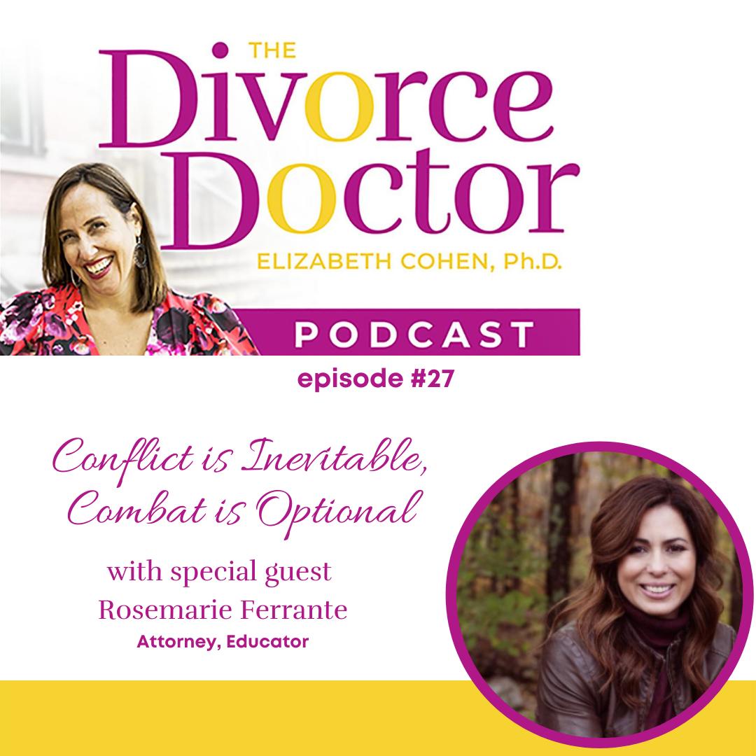 The Divorce Doctor - Episode 27: Conflict Is Inevitable, Combat Is Optional