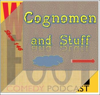 EP146--Cognomen and Stuff