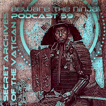 Secret Archives of the Vatican Podcast 59 - Beware the ninja!