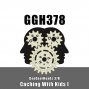 Artwork for GGH 378: Caching With Kids I