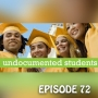 Artwork for YCBK 72: Advice for Undocumented Students