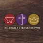 Artwork for Cradle to Cross to Crown - the name