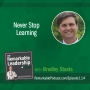 Artwork for Never Stop Learning with Bradley Staats