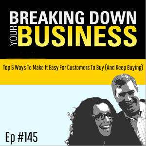 Top 5 Ways To Make It Easy For Customers To Buy (And Keep Buying) w/ Raj Bhaskar | Small Business | Entrepreneur | Leadership
