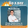 Artwork for 050. From Addiction to Peak Performance with Nick Elvery