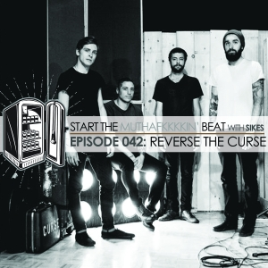 Start The Beat 042: REVERSE THE CURSE