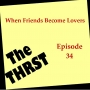 Artwork for When Friends Become Lovers -- THRST034