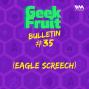 Artwork for Ep. 187: Bulletin #35 (eagle screech)