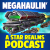 Megahaulin Episode 101: Who Runs The Gauntlet? show art