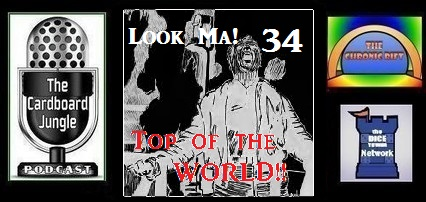 Episode 34-Look Ma! Top of the World!!