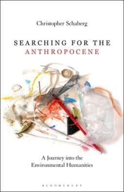 Searching for the Anthropocene with Christopher Schaberg