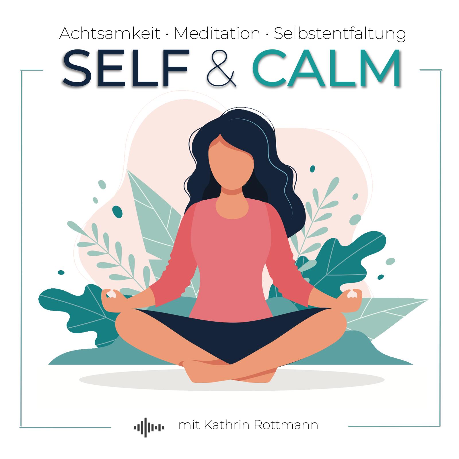 SELF & CALM | Meditationen zur Ruhe und Selbstentfaltung show image