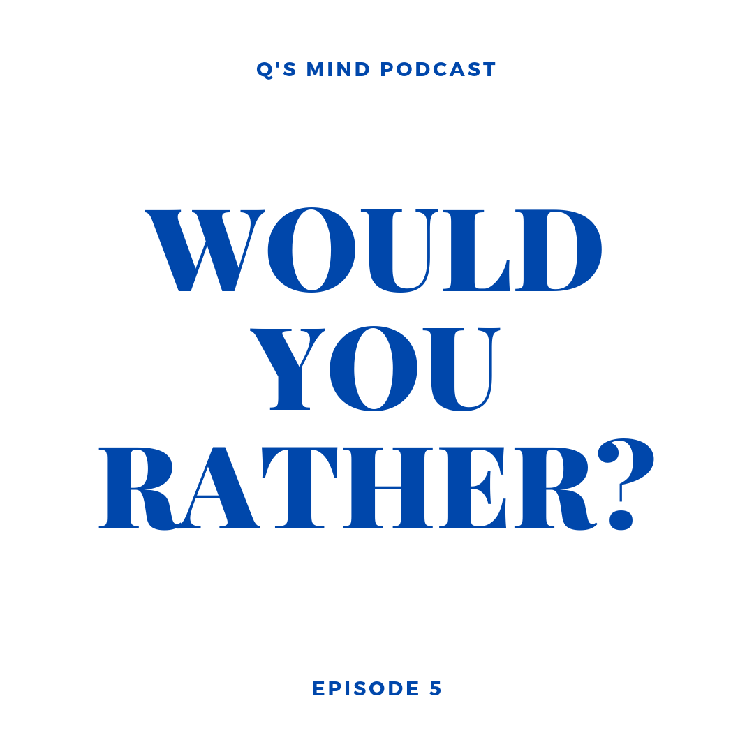 Episode 5: Would you Rather?