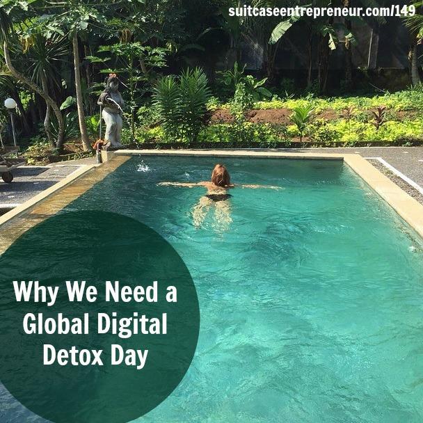 [149] Why We Need a Global Digital Detox Day