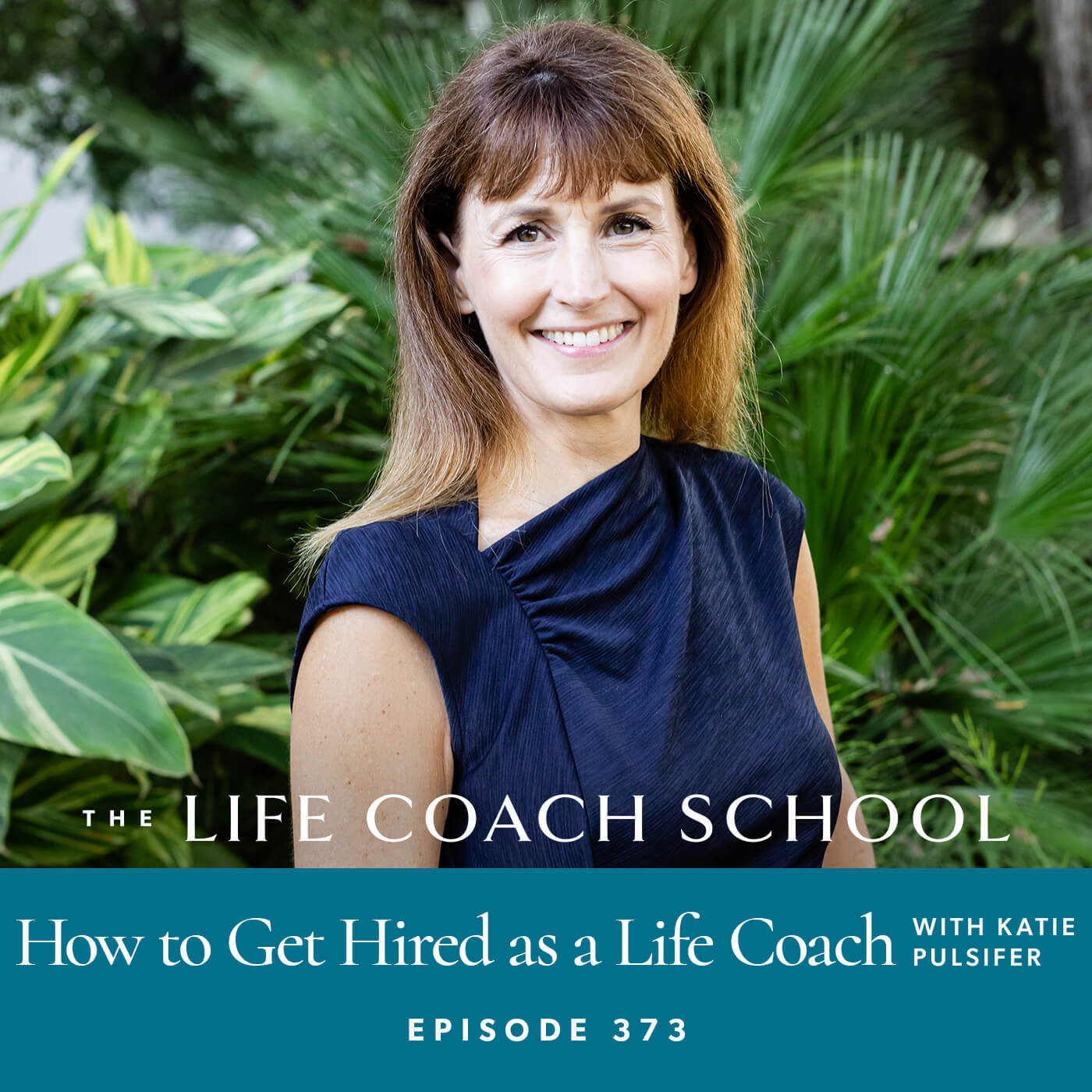 Ep #373: How to Get Hired as a Life Coach with Katie Pulsifer