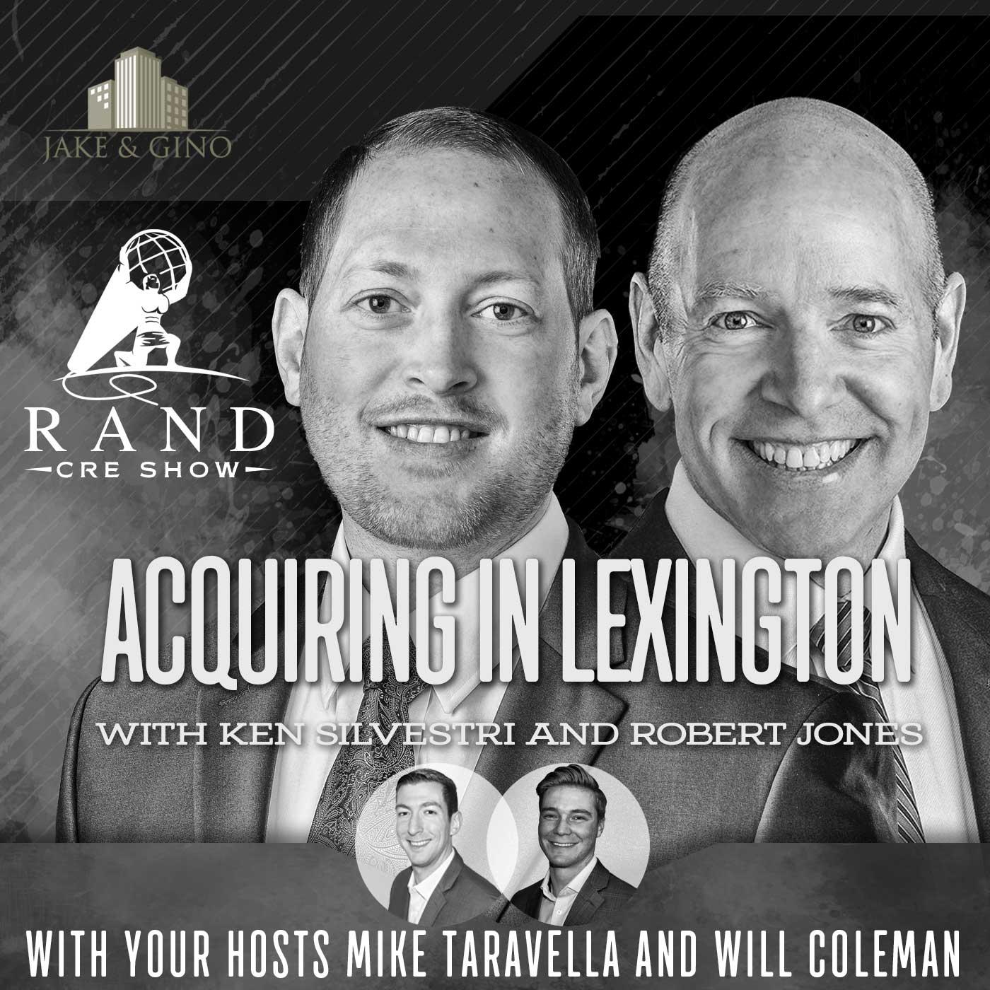 RCRE - Acquiring In Lexington with Ken Silvestri and Robert Jones