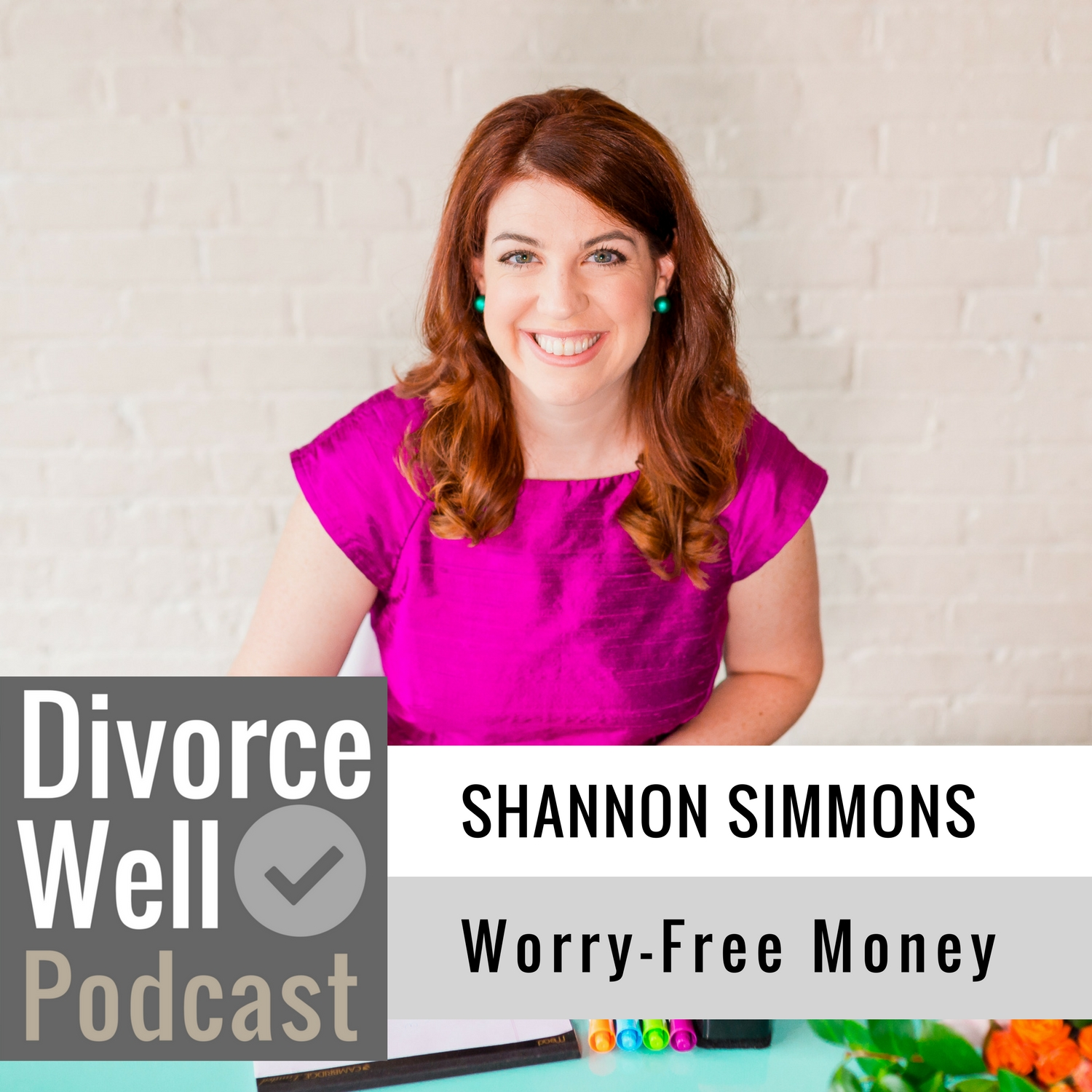 The Divorce Well Podcast - 18 - Worry-Free Money, with Shannon Lee Simmons