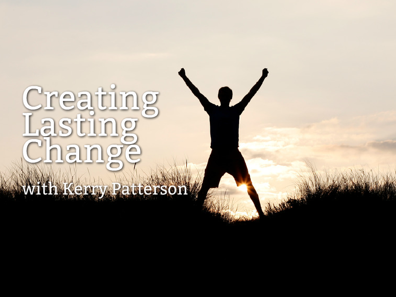 """Creating Lasting Change"" with Kerry Patterson"