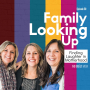 Artwork for 050 Finding Laughter in Motherhood with Family Looking Up