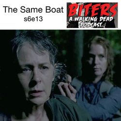 s6e13 The Same Boat - Biters: The Walking Dead Podcast