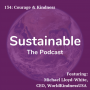 Artwork for 134: Courage and Kindness with Michael Lloyd-White, CEO WorldKindness USA