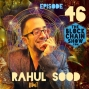 Artwork for 46: Unikrn CEO Rahul Sood