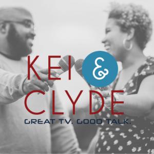 great TV good Talk w/ Kei & Clyde