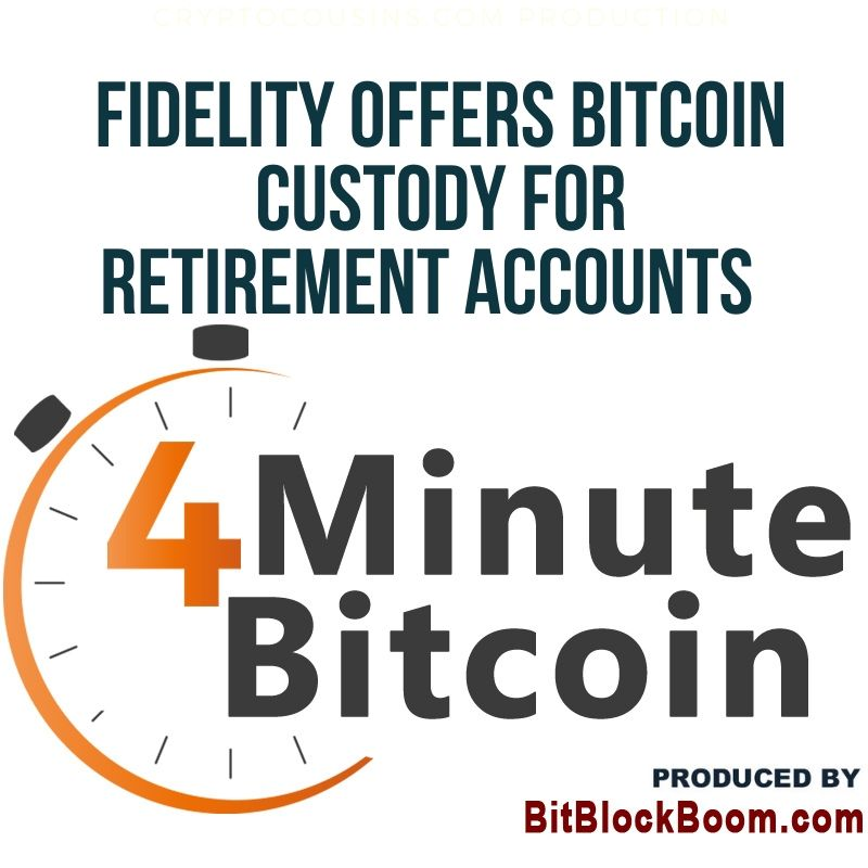Fidelity Offers Bitcoin Custody Solution for Retirement Accounts