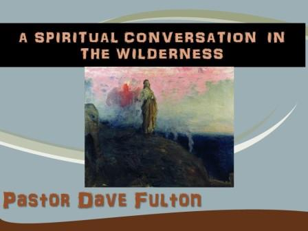 A Spiritual Conversation in the Wilderness