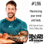 Artwork for 196: Maximizing your mind and body with Chris DiVecchio