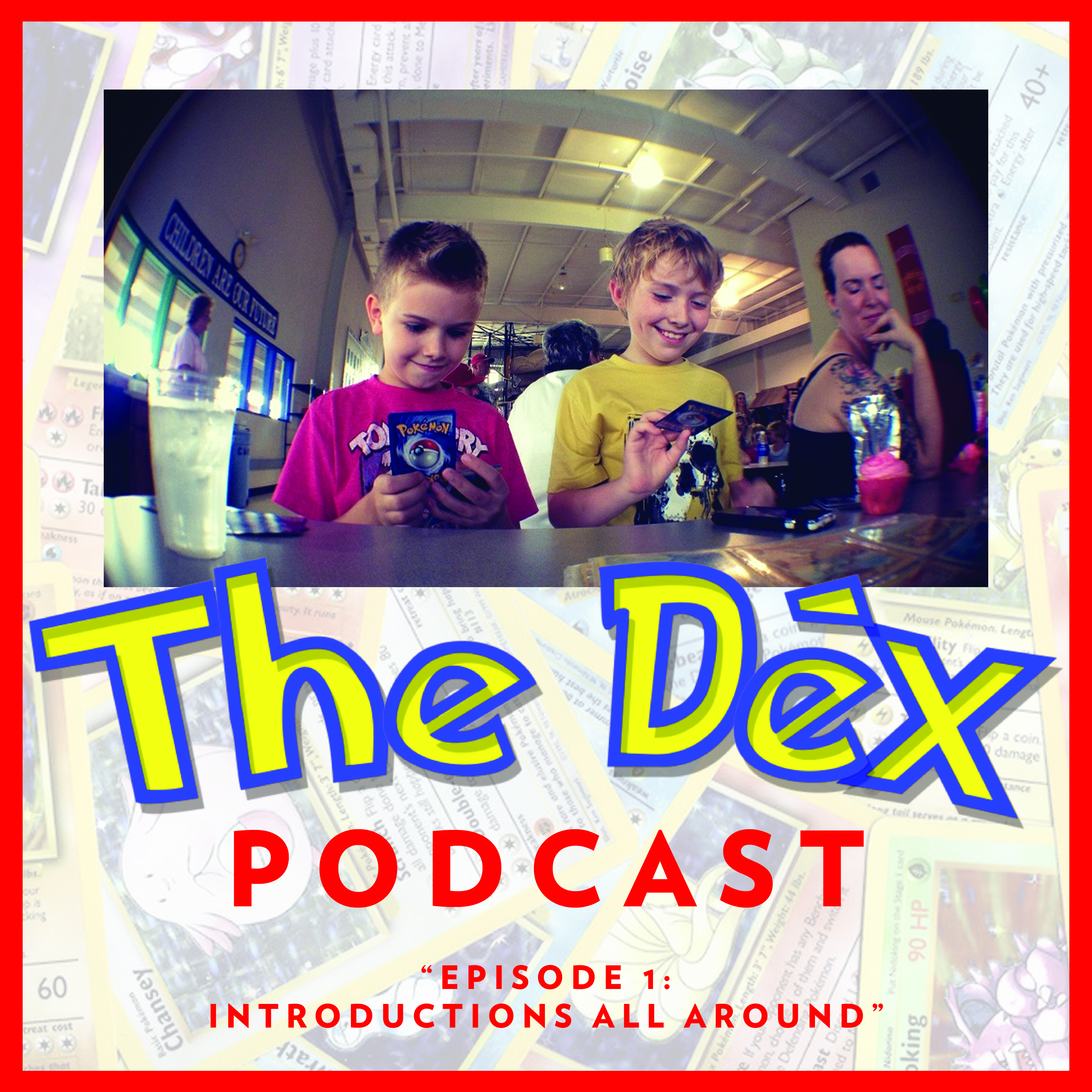 The Dex! Podcast #1: Introductions All Around!