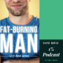 Artwork for Abel James - The Fat Burning Man and How to Pivot from Good to GREAT!