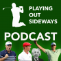 Artwork for Playing Out Sideways Podcast - Three Scots talk Golf - Road to the Ryder Cup: Episode 7