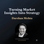 Artwork for Turning Market Insights Into Strategy with Darshan Mehta
