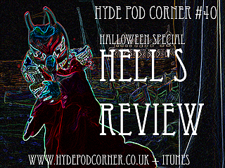Hyde Pod Corner # 40 - Hell's Review
