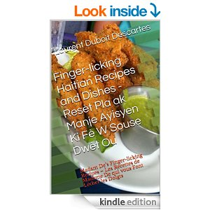 Finger-licking Haitian Recipes and Dishes:  Akra, Pate Cho, Soup Joumou, Griyo, Taso, Rice and Beans, Diri Kole ak Pwa, Bannann Peze etc, etsetera